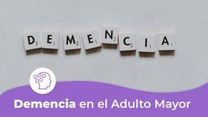 Demencia en el adulto mayor con alzheimer