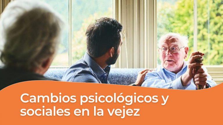 Cambios psicológicos y sociales en la vejez