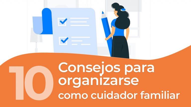 10 consejos para organizarse como cuidador familiar