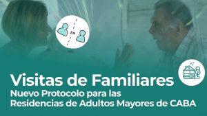 Protocolo de visitas en Residencias para Adultos Mayores y Geriatricos en CABA