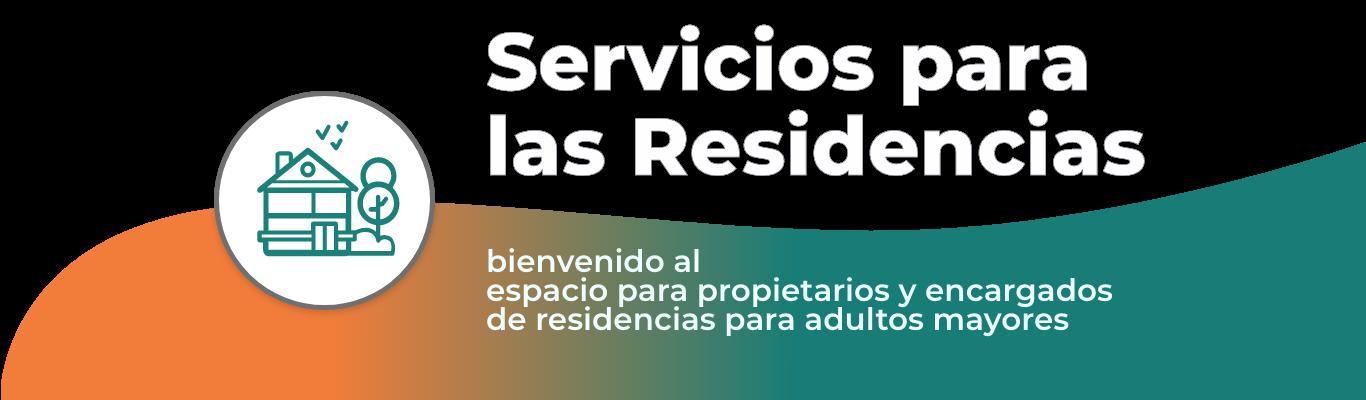SERVICIO PARA LAS RESIDENCIAS GERIATRICAS de adultos mayores
