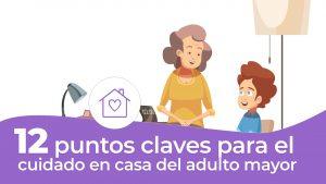 12 puntos para el cuidado en casa del adulto mayor