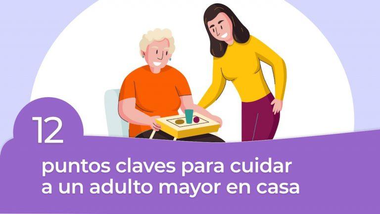 12 puntos claves en el cuidado de un adulto mayor en casa