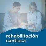 que es la Rehabilitación cardiaca