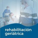 que es la Rehabilitación geriátrica para adultos mayores