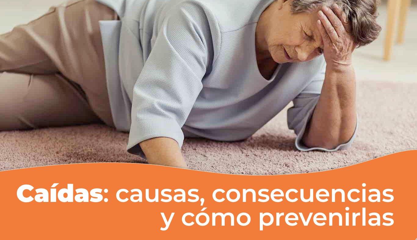 Caídas de adulto mayor en geriatricos y centros de dia, causas, consecuencias y como prevenirlas