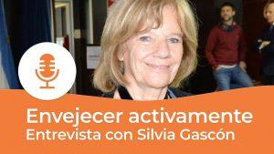 Entrevista a Silvia Gascón envejecer activamente en el geriatrico como en su propia casa