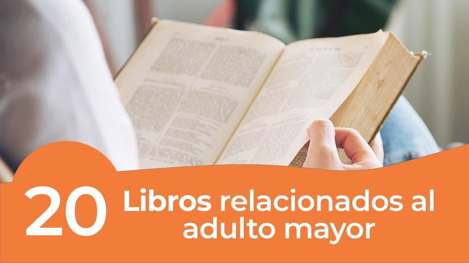 20 libros relacionados al adulto mayor