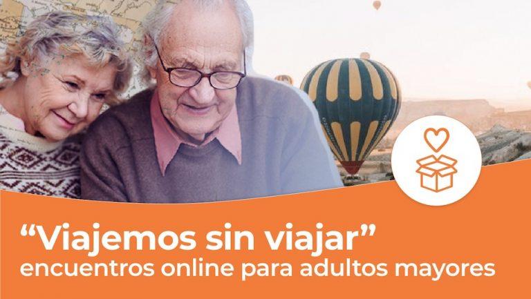 Viajemos sin viajar: encuentros virtuales para adultos mayores