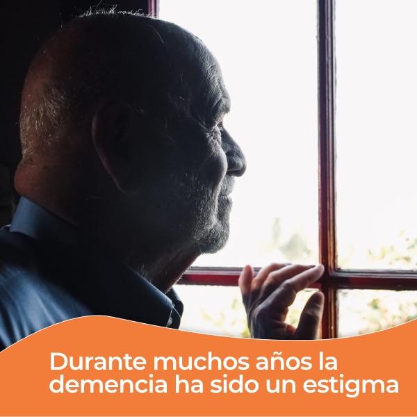 Durante mucho tiempo la demencia ha sido un estigma