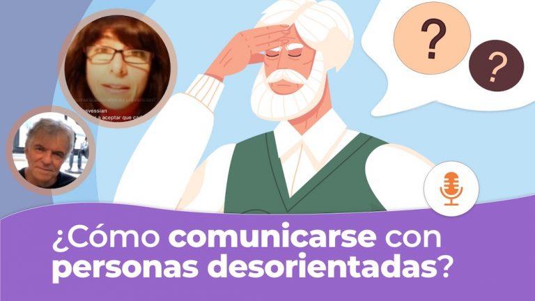 Demencias: ¿Cómo comunicarse con personas desorientadas?