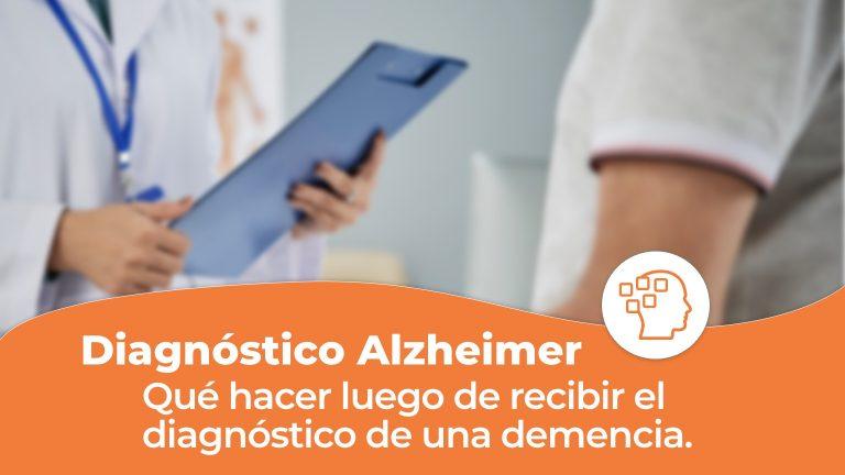 ¿Qué hacer luego de recibir un diagnóstico de Alzheimer u otro tipo de demencia?
