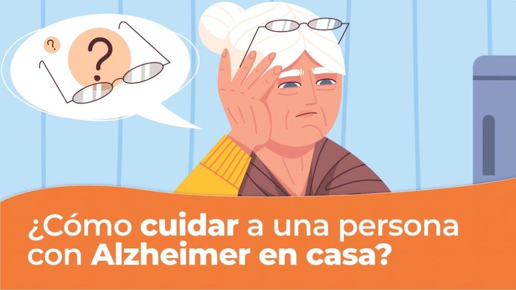 Consejos para cuidar a una persona con Alzheimer en casa